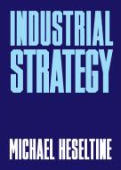 Industrial Strategy by Michael Heseltine